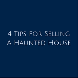 4 Tips For Selling A Haunted House